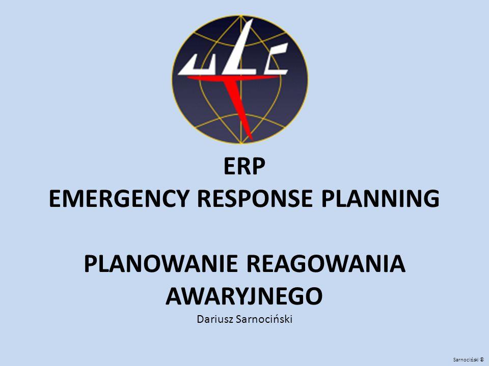 ERP EMERGENCY RESPONSE PLANNING PLANOWANIE REAGOWANIA AWARYJNEGO Dariusz Sarnociński