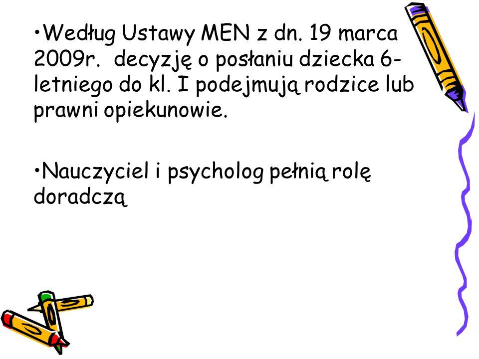 Według Ustawy MEN z dn. 19 marca 2009r