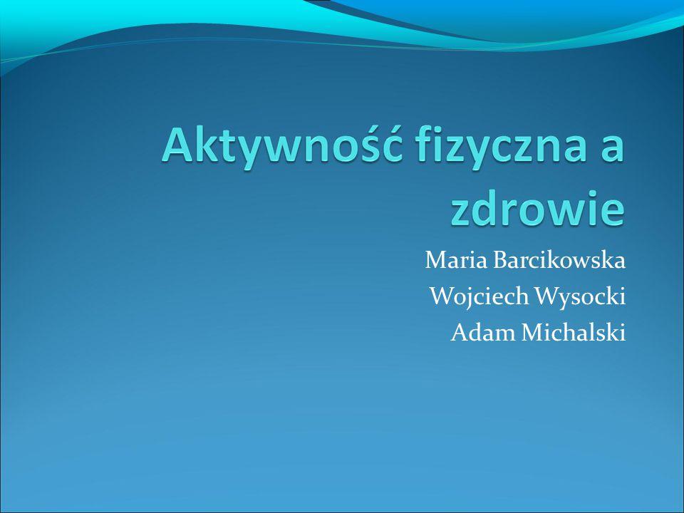 Maria Barcikowska Wojciech Wysocki Adam Michalski
