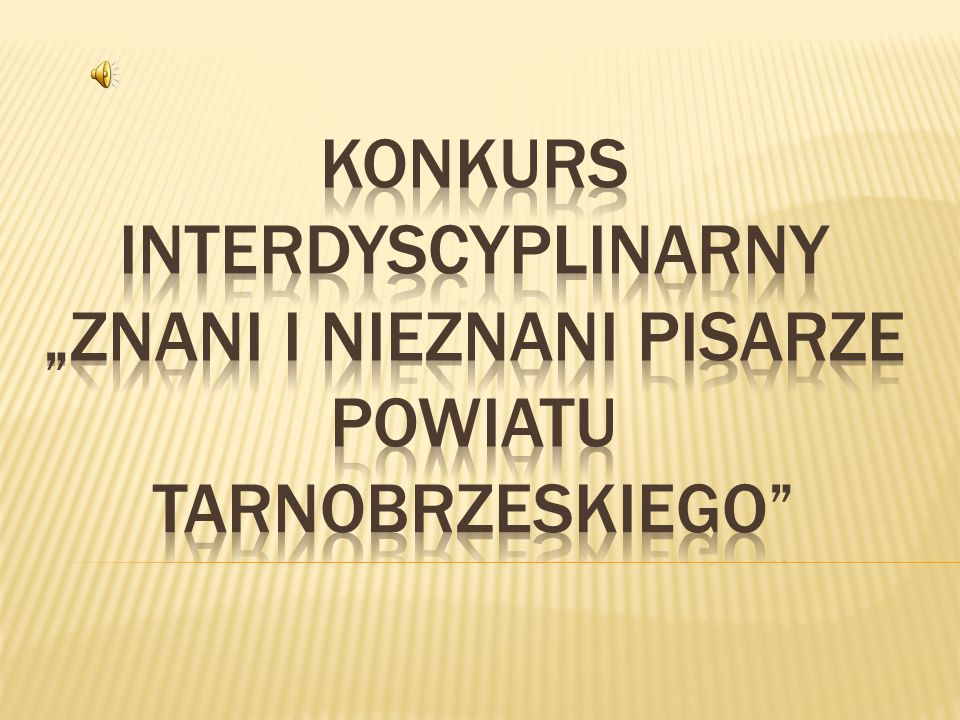 """Konkurs interdyscyplinarny """"znani i nieznani pisarze powiatu tarnobrzeskiego"""