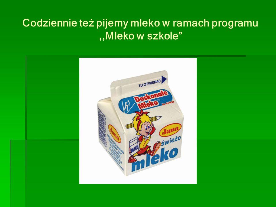 Codziennie też pijemy mleko w ramach programu ,,Mleko w szkole