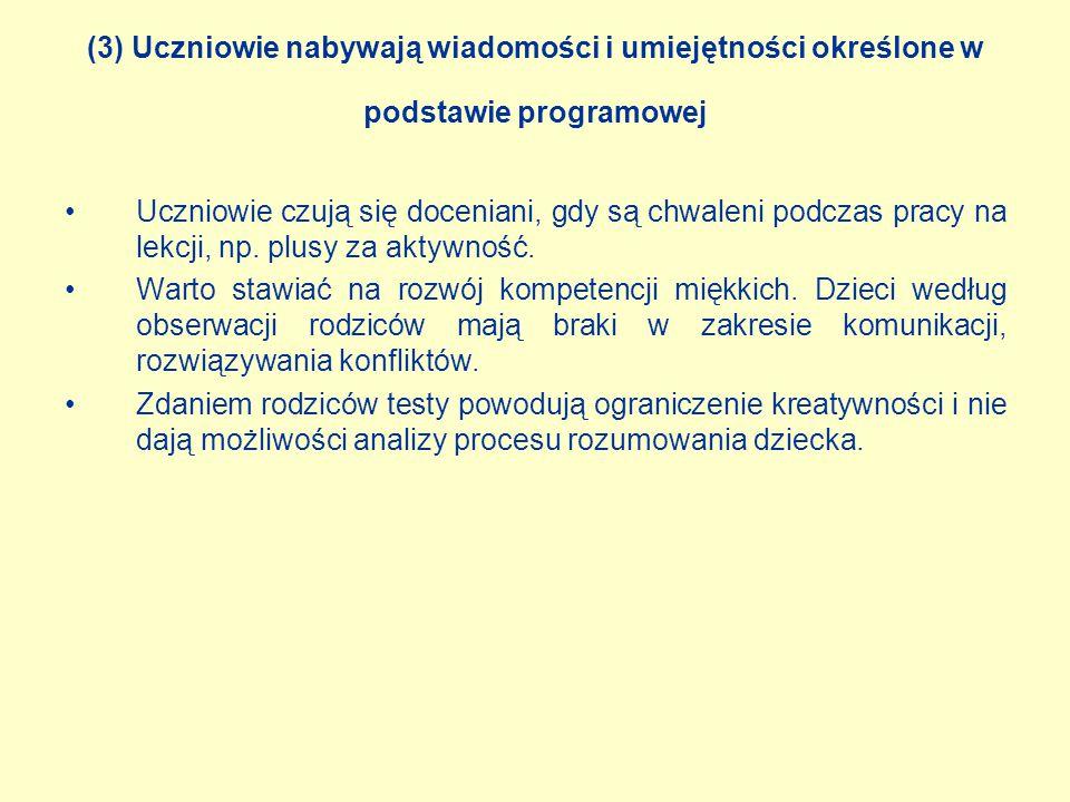 (3) Uczniowie nabywają wiadomości i umiejętności określone w podstawie programowej