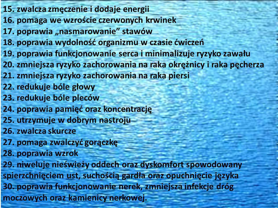 15. zwalcza zmęczenie i dodaje energii