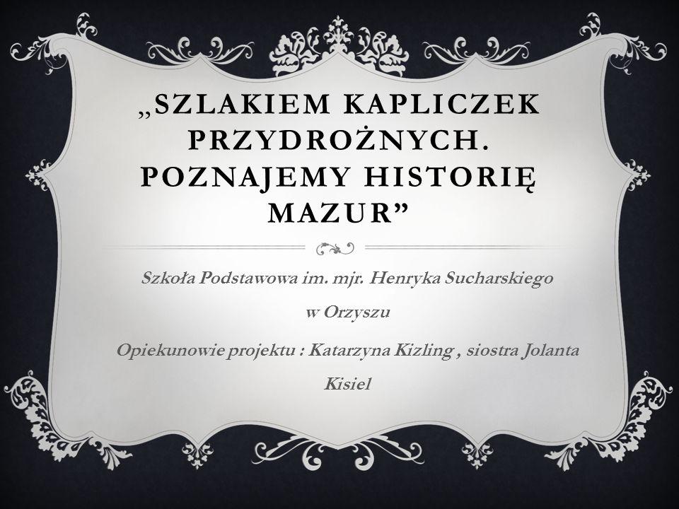 """""""Szlakiem kapliczek przydrożnych. Poznajemy historię Mazur"""