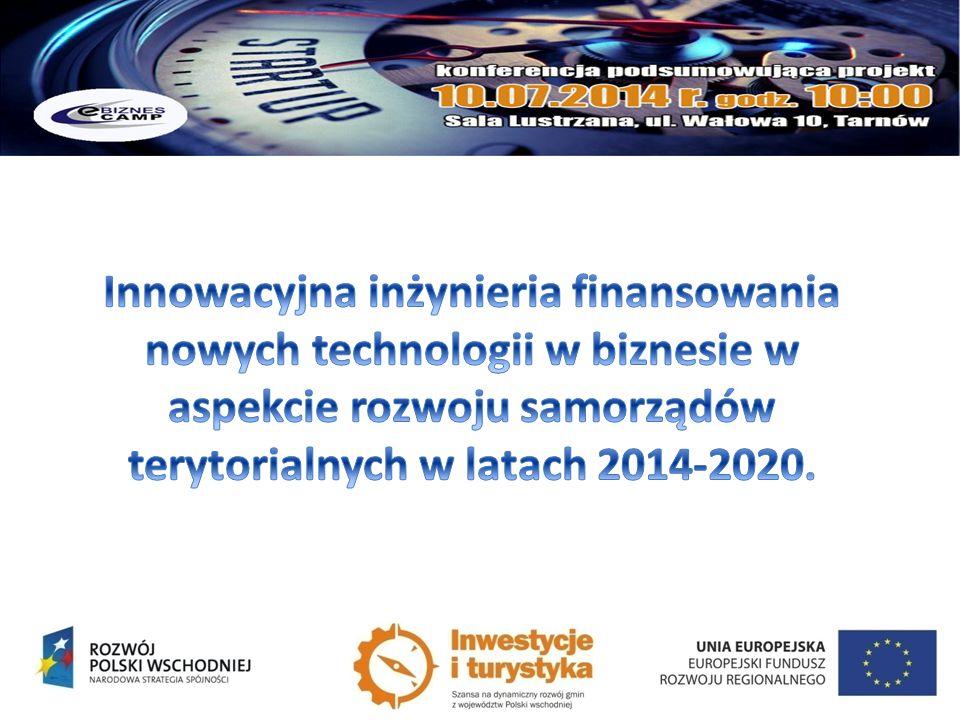 Innowacyjna inżynieria finansowania nowych technologii w biznesie w aspekcie rozwoju samorządów terytorialnych w latach 2014-2020.
