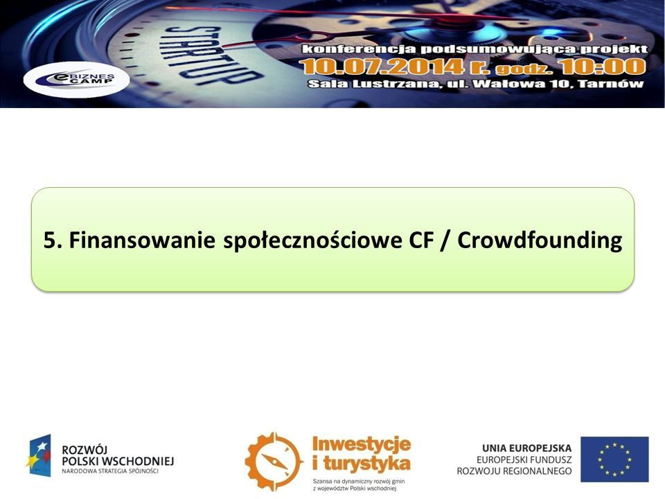 5. Finansowanie społecznościowe CF / Crowdfounding