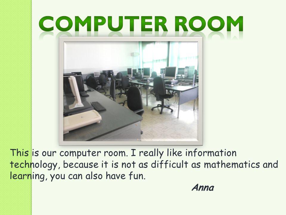 Computer room .