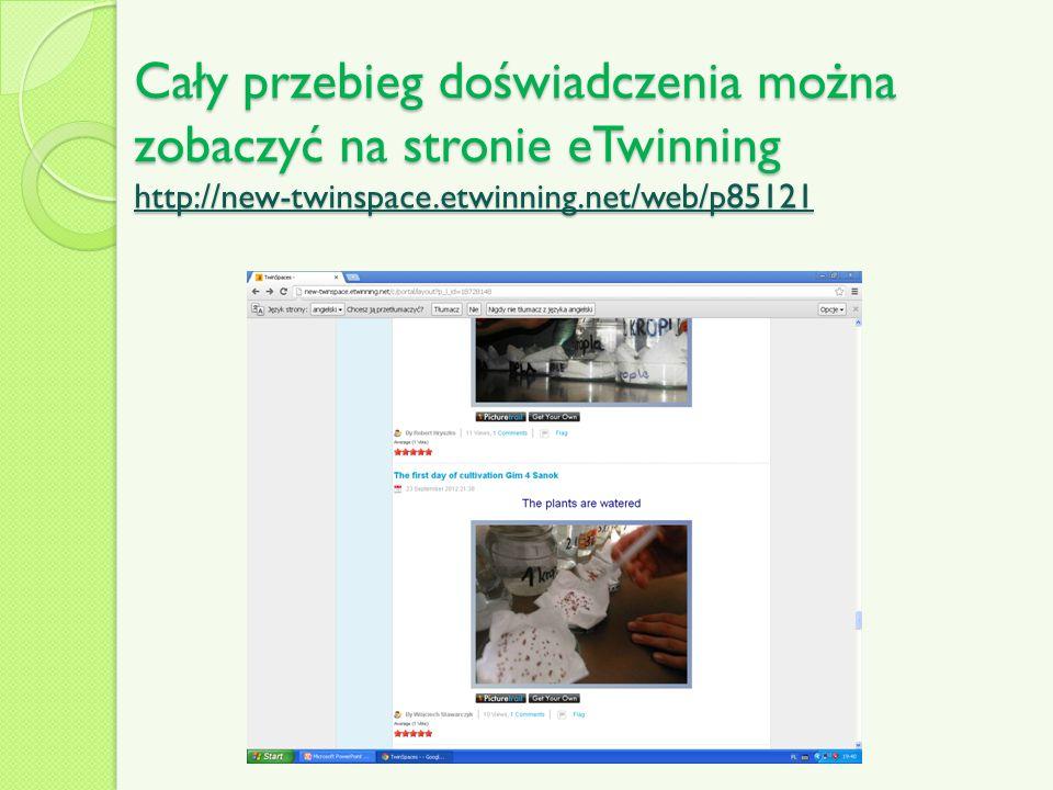 Cały przebieg doświadczenia można zobaczyć na stronie eTwinning http://new-twinspace.etwinning.net/web/p85121