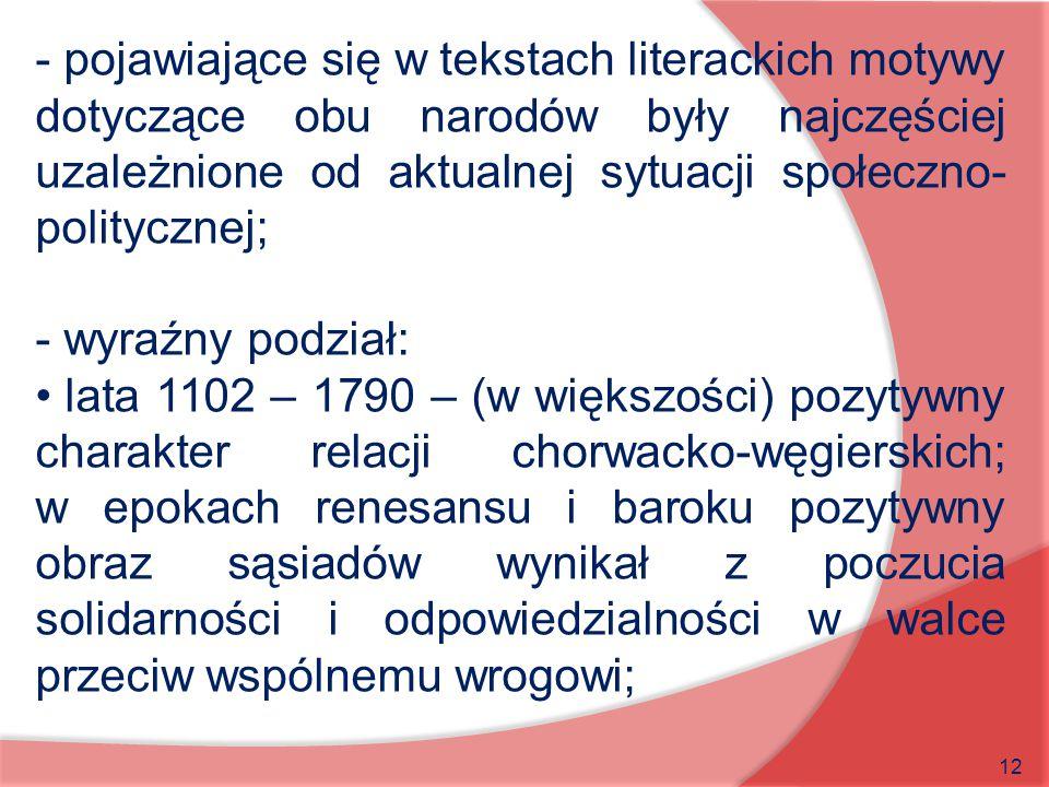 - pojawiające się w tekstach literackich motywy dotyczące obu narodów były najczęściej uzależnione od aktualnej sytuacji społeczno-politycznej;