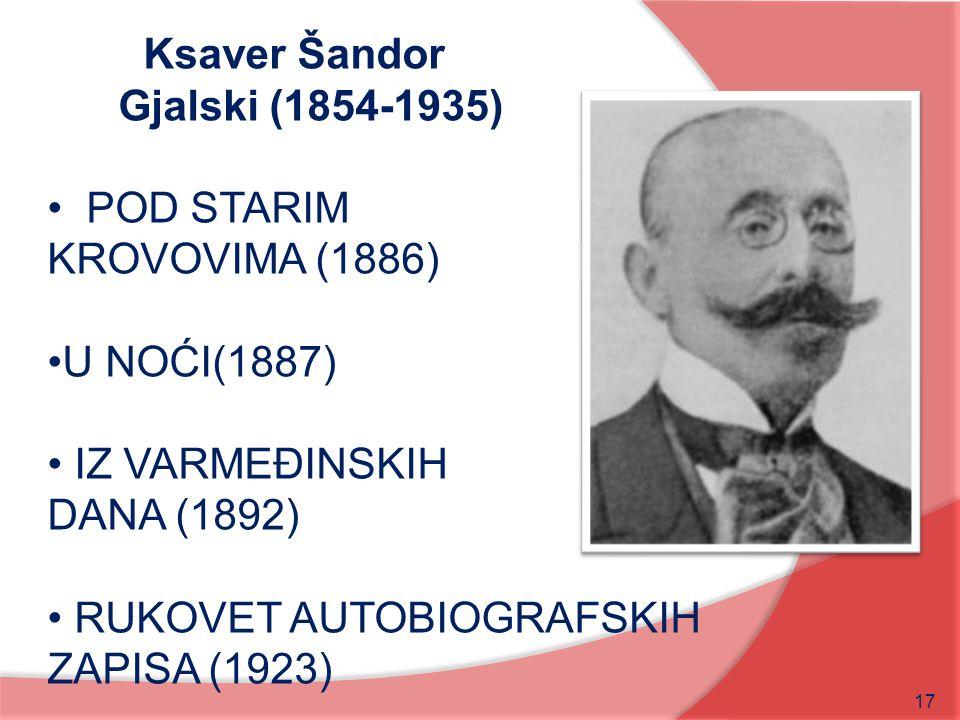 Ksaver Šandor Gjalski (1854-1935) POD STARIM. KROVOVIMA (1886) U NOĆI(1887) IZ VARMEĐINSKIH. DANA (1892)