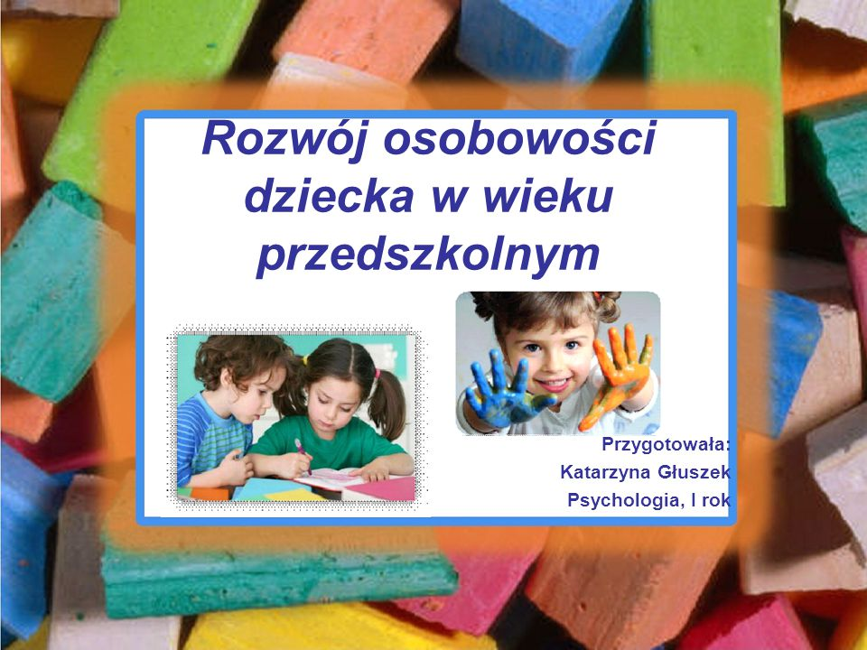 Rozwój osobowości dziecka w wieku przedszkolnym