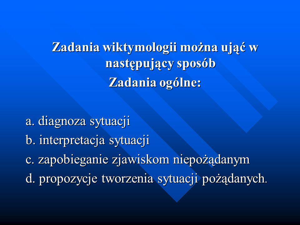 Zadania wiktymologii można ująć w następujący sposób