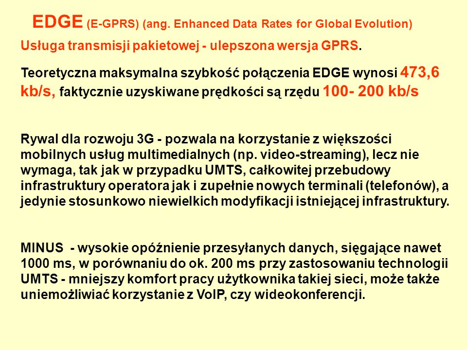EDGE (E-GPRS) (ang. Enhanced Data Rates for Global Evolution)