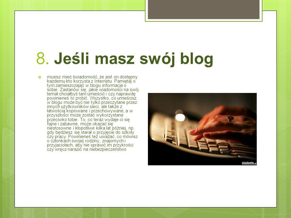 8. Jeśli masz swój blog