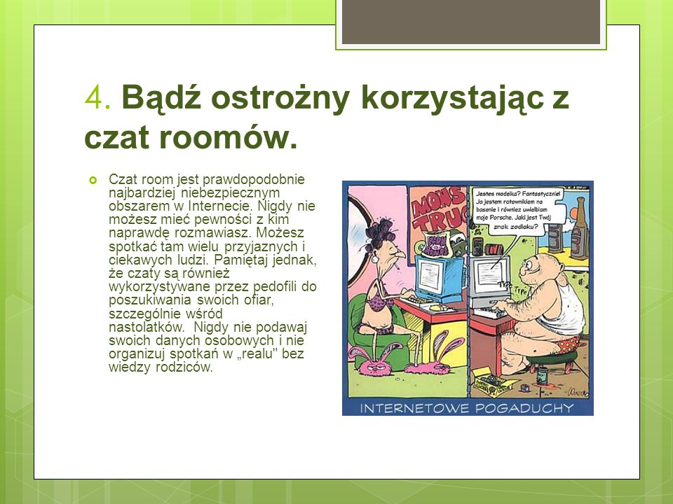 4. Bądź ostrożny korzystając z czat roomów.