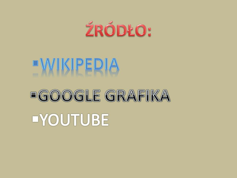 ŹRÓDŁO: Wikipedia GOOGLE GRAFIKA YOUTUBE