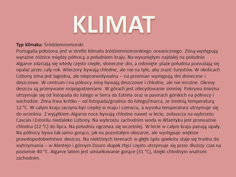 KLIMAT Typ klimatu: Śródziemnomorski