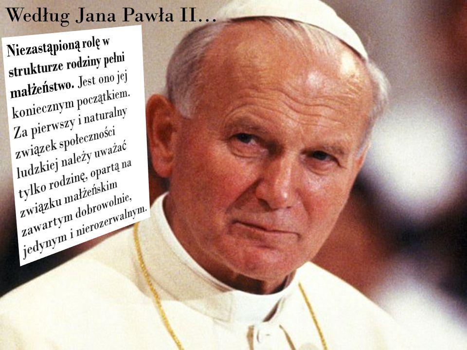 Według Jana Pawła II…