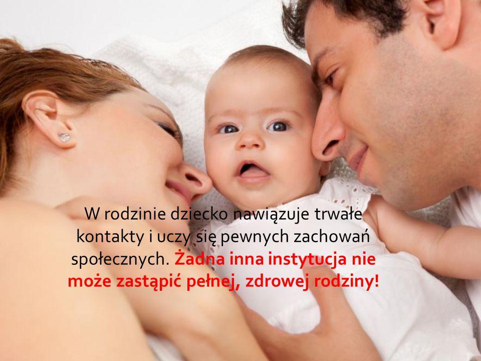 W rodzinie dziecko nawiązuje trwałe kontakty i uczy się pewnych zachowań społecznych.