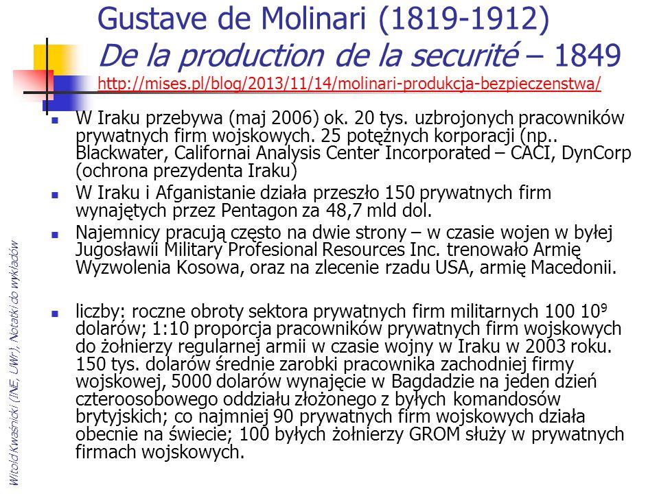 Gustave de Molinari (1819-1912) De la production de la securité – 1849 http://mises.pl/blog/2013/11/14/molinari-produkcja-bezpieczenstwa/