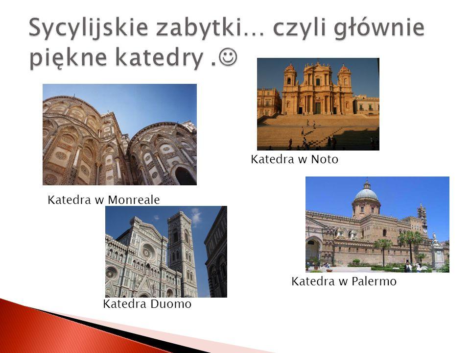 Sycylijskie zabytki… czyli głównie piękne katedry .