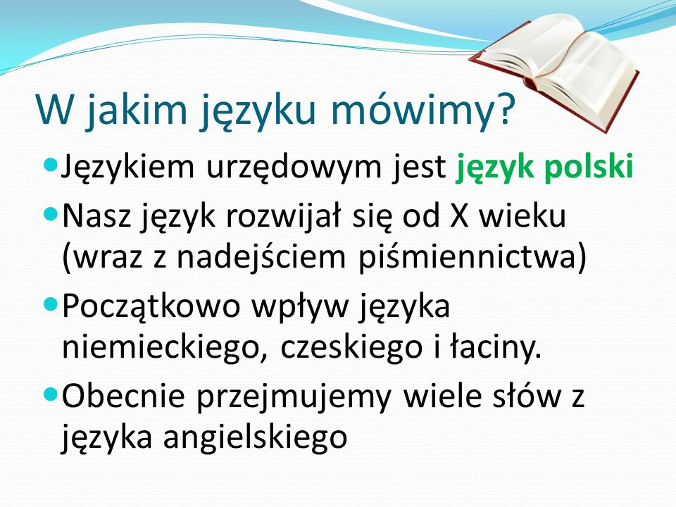 W jakim języku mówimy Językiem urzędowym jest język polski