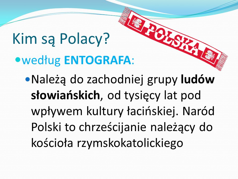 Kim są Polacy według ENTOGRAFA:
