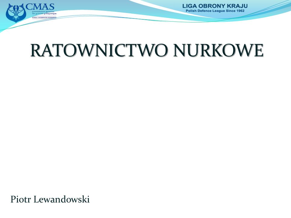 RATOWNICTWO NURKOWE Piotr Lewandowski