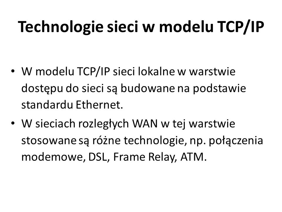 Technologie sieci w modelu TCP/IP
