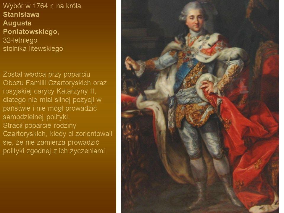 Wybór w 1764 r. na króla Stanisława Augusta Poniatowskiego, 32-letniego stolnika litewskiego