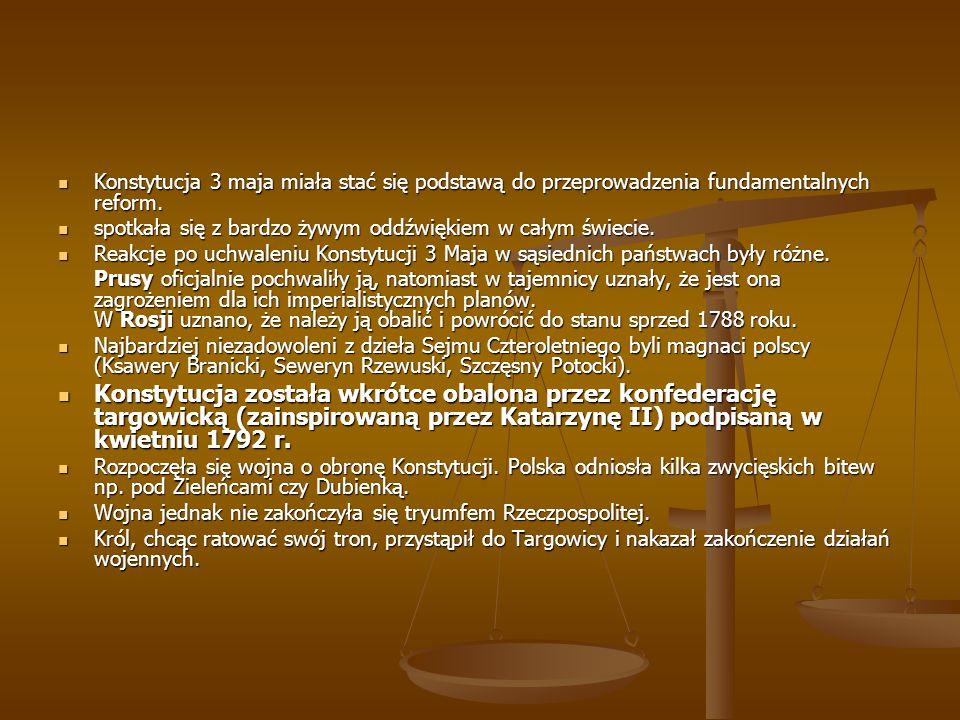 Konstytucja 3 maja miała stać się podstawą do przeprowadzenia fundamentalnych reform.