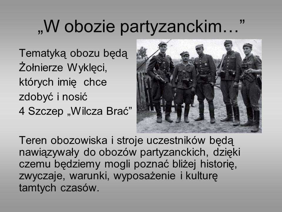"""""""W obozie partyzanckim…"""