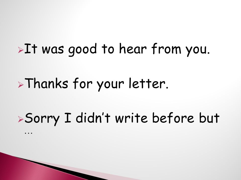 It was good to hear from you.