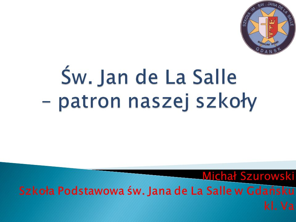 Św. Jan de La Salle – patron naszej szkoły