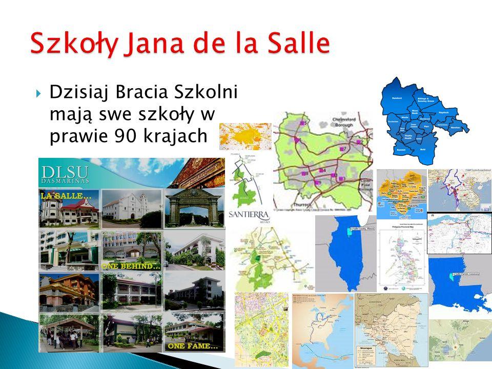 Szkoły Jana de la Salle Dzisiaj Bracia Szkolni mają swe szkoły w prawie 90 krajach