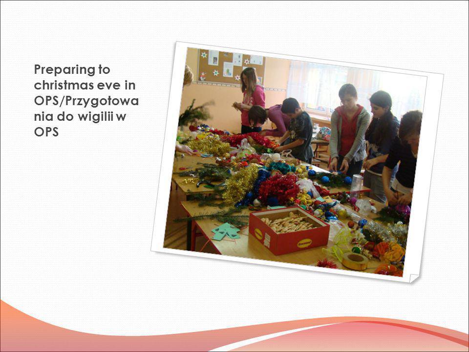 Preparing to christmas eve in OPS/Przygotowania do wigilii w OPS