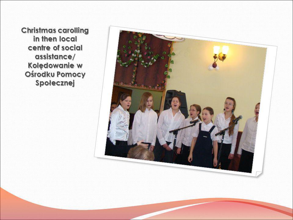 Christmas carolling in then local centre of social assistance/ Kolędowanie w Ośrodku Pomocy Społecznej