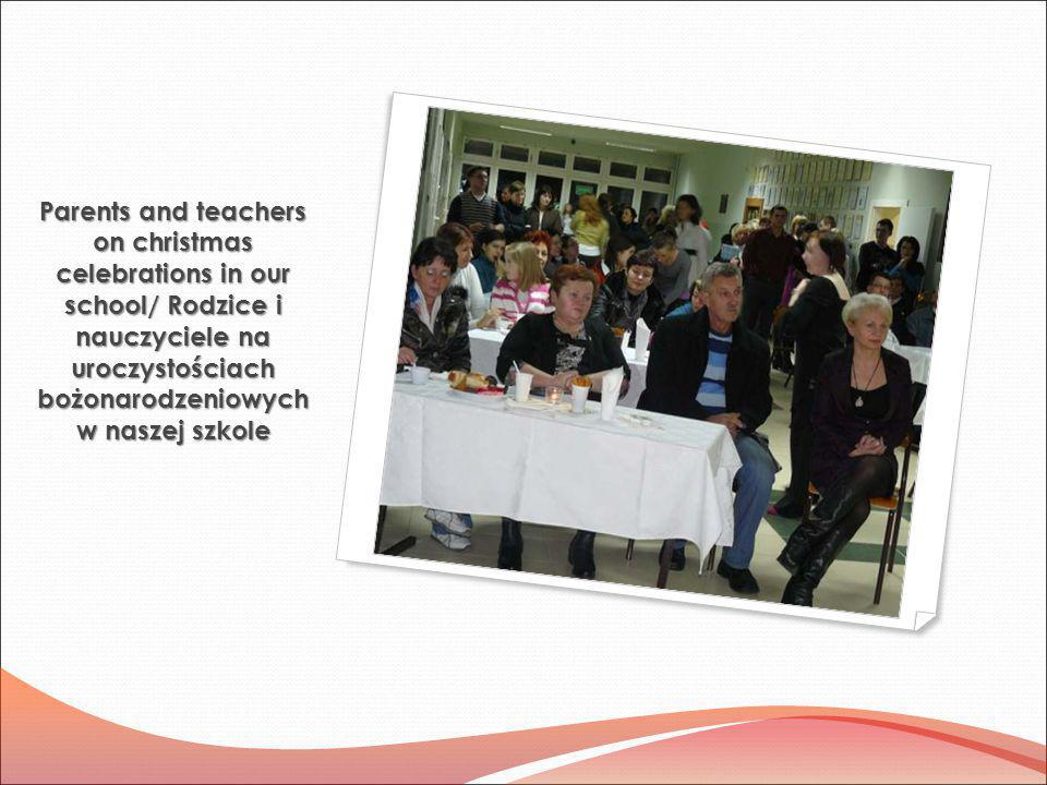 Parents and teachers on christmas celebrations in our school/ Rodzice i nauczyciele na uroczystościach bożonarodzeniowych w naszej szkole