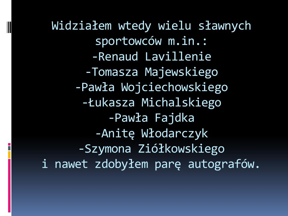 Widziałem wtedy wielu sławnych sportowców m. in