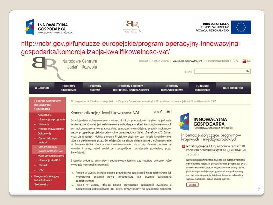 http://ncbr.gov.pl/fundusze-europejskie/program-operacyjny-innowacyjna-gospodarka/komercjalizacja-kwalifikowalnosc-vat/