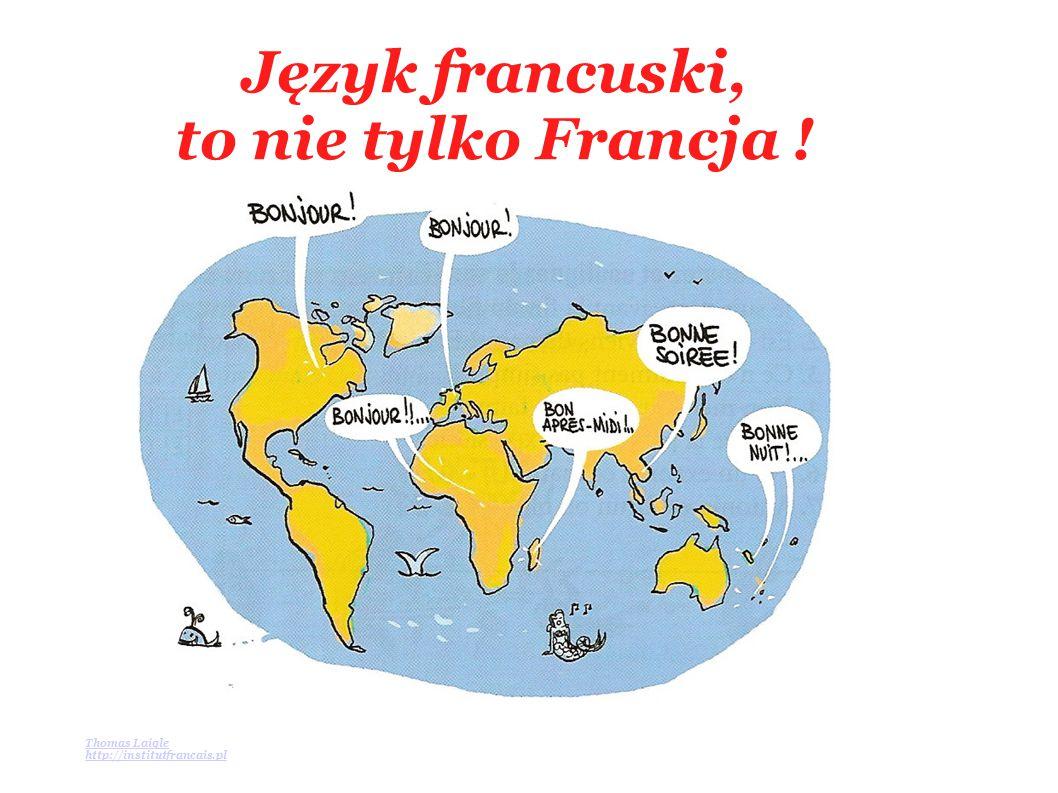 Język francuski, to nie tylko Francja !