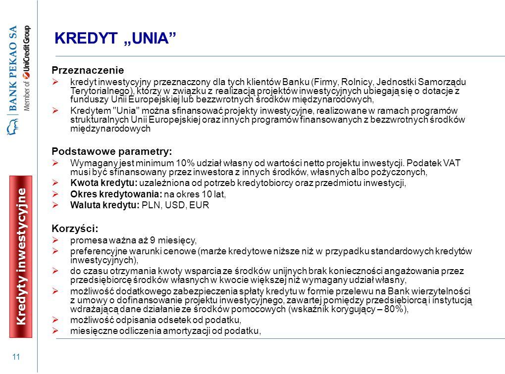"""KREDYT """"UNIA Kredyty inwestycyjne Przeznaczenie Podstawowe parametry:"""