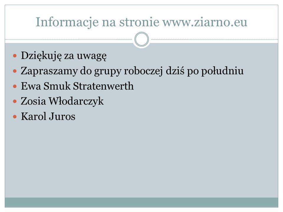 Informacje na stronie www.ziarno.eu