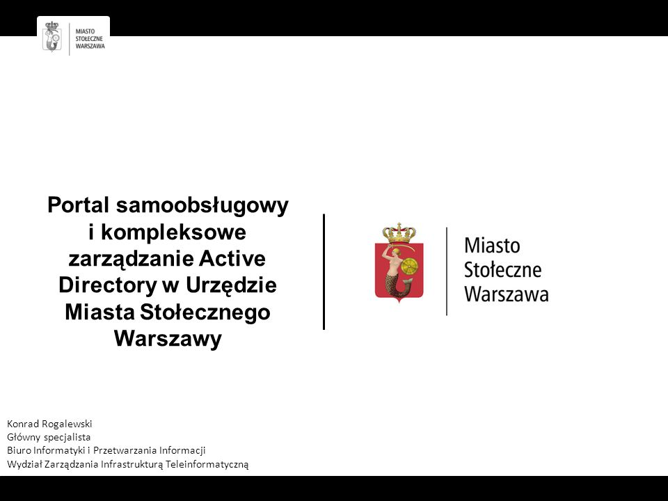 Portal samoobsługowy i kompleksowe zarządzanie Active Directory w Urzędzie Miasta Stołecznego Warszawy