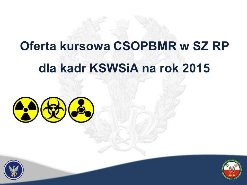 Oferta kursowa CSOPBMR w SZ RP dla kadr KSWSiA na rok 2015