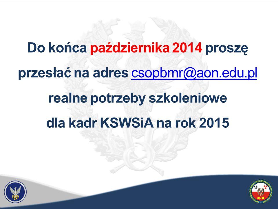 Do końca października 2014 proszę przesłać na adres csopbmr@aon. edu