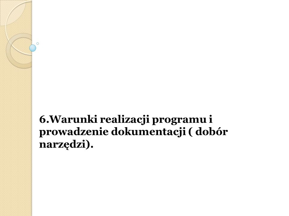 6.Warunki realizacji programu i prowadzenie dokumentacji ( dobór narzędzi).