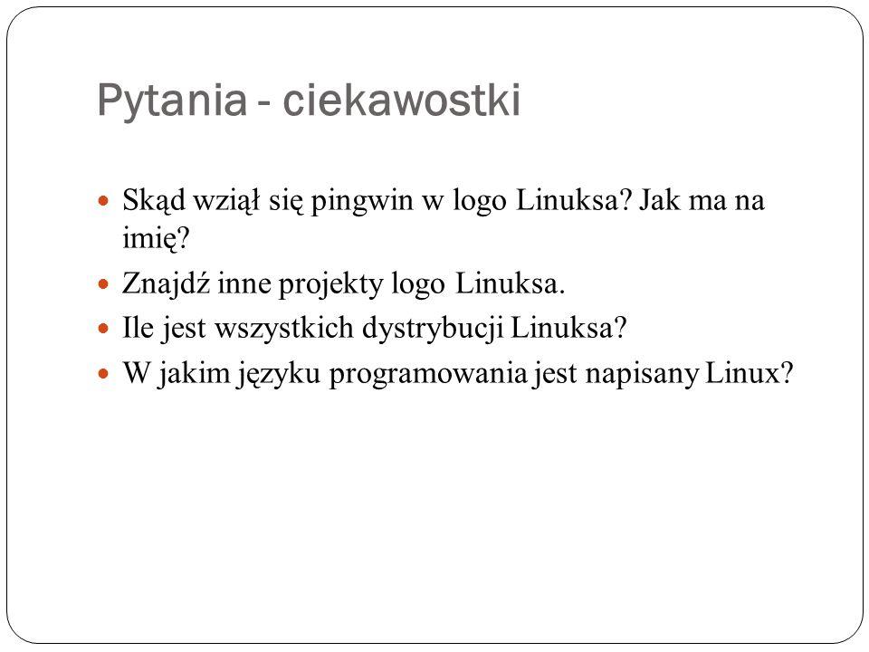 Pytania - ciekawostki Skąd wziął się pingwin w logo Linuksa Jak ma na imię Znajdź inne projekty logo Linuksa.