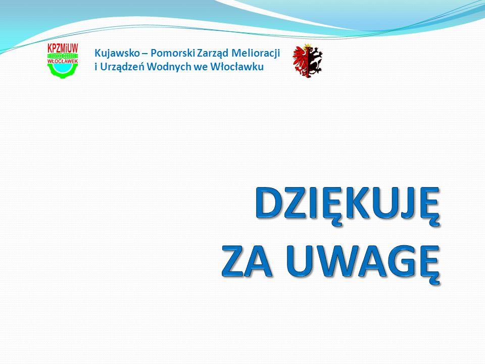 DZIĘKUJĘ ZA UWAGĘ Kujawsko – Pomorski Zarząd Melioracji
