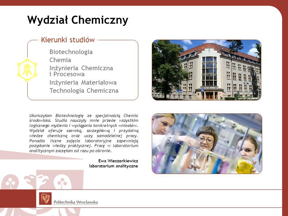 Wydział Chemiczny Kierunki studiów Biotechnologia Chemia